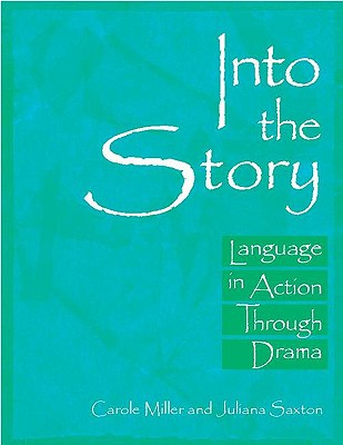 Into the Story By Miller, Carole/ Saxton, Juliana/ Preece, Alison (FRW)