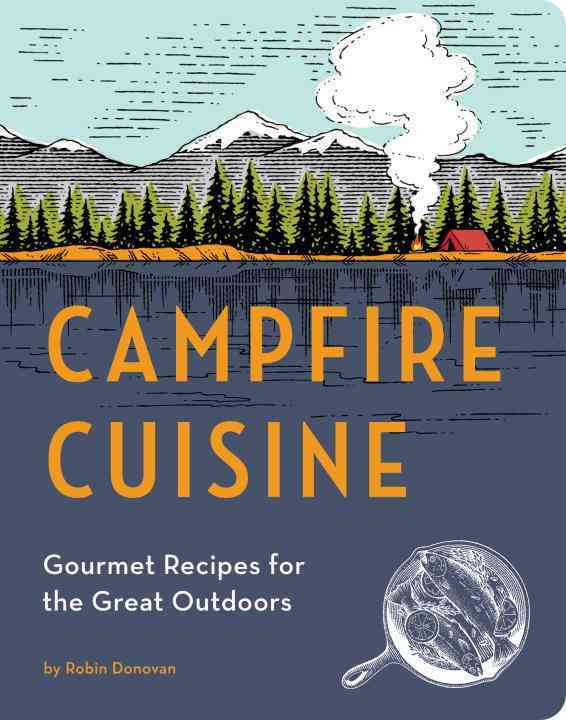 Campfire Cuisine By Donovan, Robin
